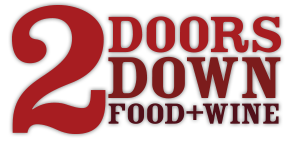 2 DOORS DOWN - Food + Wine